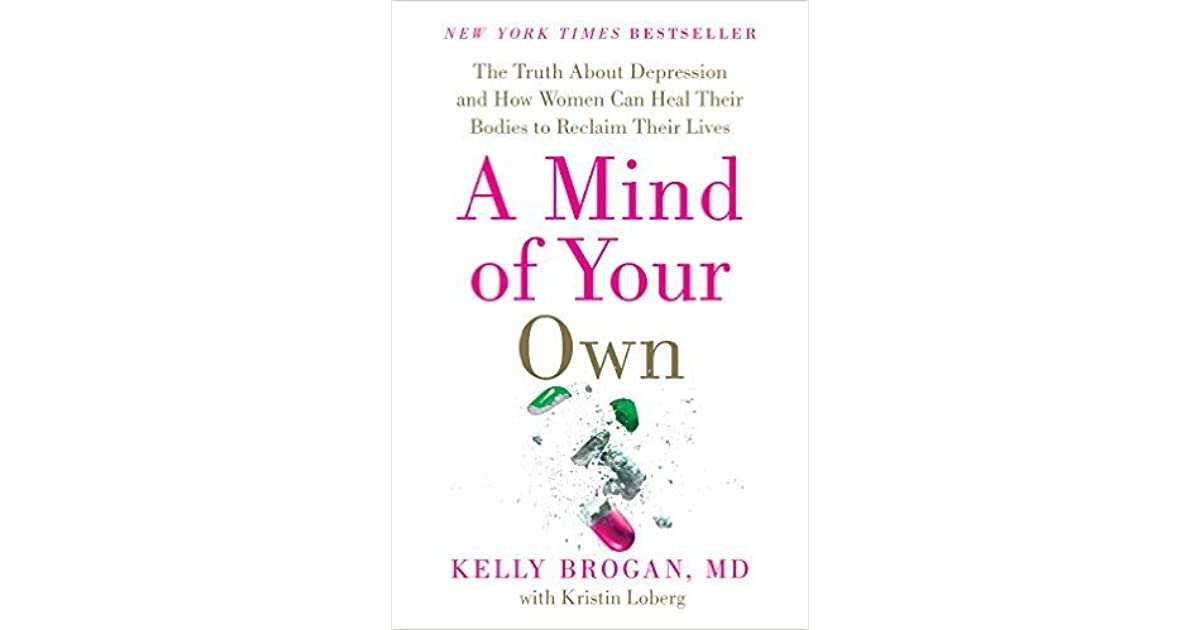 a mind of your own the truth about depression and how women can