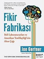 Fikir Fabrikası: Bell Laboratuvarları ve Amerikan Yenilikçiliği'nin Altın Çağı