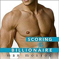Scoring the Billionaire (Bad Boy Billionaires, #3)
