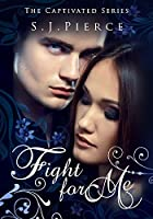 Fight for Me (The Captivated #2)