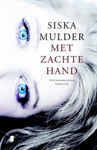 Met zachte hand  by  Siska Mulder