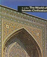The World of Islamic Civilization