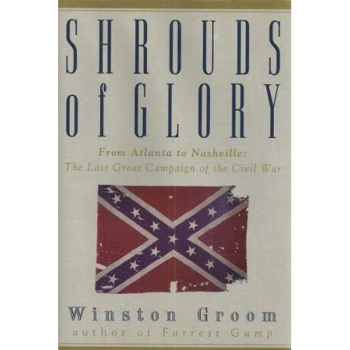 Shrouds of Glory: From Atlanta to Nashville: The Last Great Campaign
