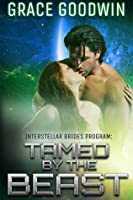 Tamed By The Beast (Interstellar Brides, #7)