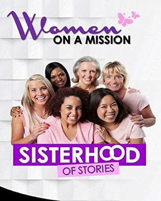 Women on A Mission: Sisterhood of Stories