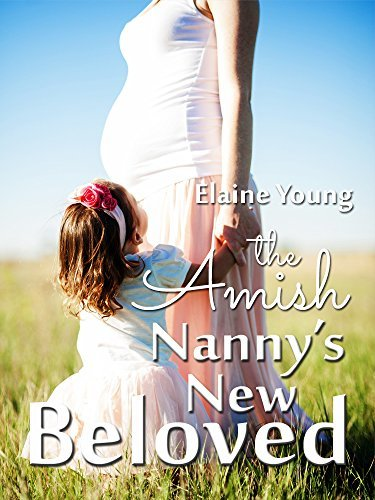 The Amish Nannys New Beloved  by  Elaine Young