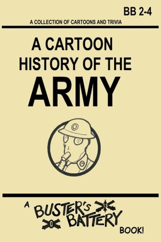 Buster's Battery: A Cartoon History of the Army