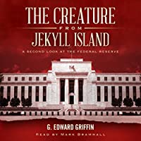 The Creature from Jekyll Island, Fifth Edition: A Second Look at the Federal Reserve