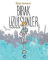 Bırak Üzülsünler: Türkiye'de Büyümek