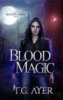 Blood Magic: A Soultracker Novel