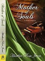 Mother of Souls: A novel of Alpennia