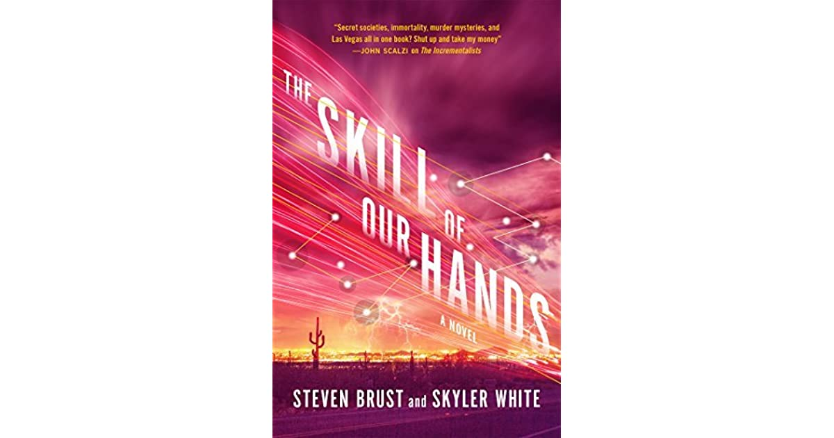 The Skill Of Our Hands Incrementalists 2 By Steven Brust