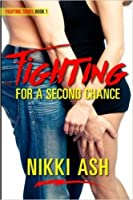Fighting For a Second Chance (Fighting #1)