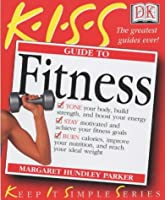KISS Guide to Fitness (Keep it Simple Guides)