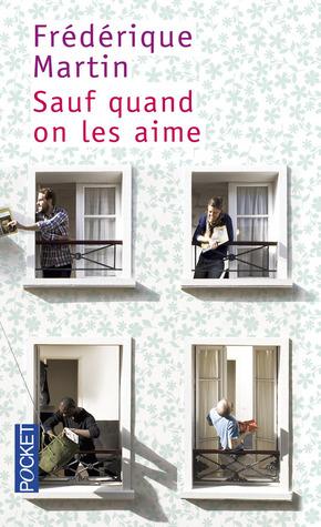 Sauf quand on les aime by Frédérique Martin