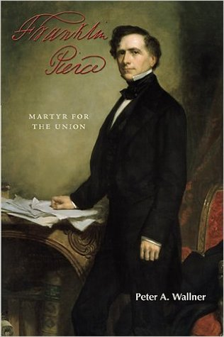 Franklin Pierce: Martyr for the Union