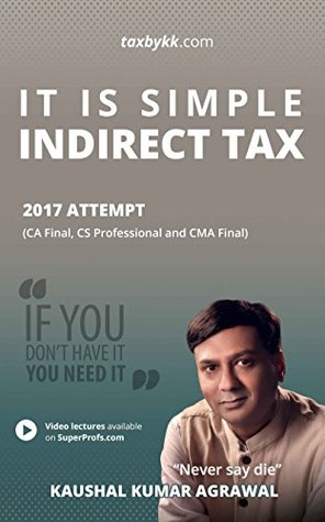 It is Simple : Indirect Tax for 2017 attempt: (For Final Level Students)
