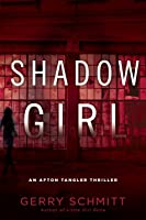 Shadow Girl (An Afton Tangler Thriller #2)
