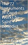 The 72 Instruments of Good Works by Saint Benedict