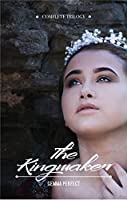The Kingmaker Complete Trilogy