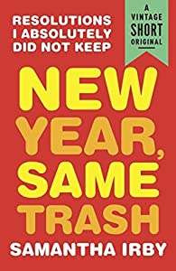 New Year, Same Trash: Resolutions I Absolutely Did Not Keep