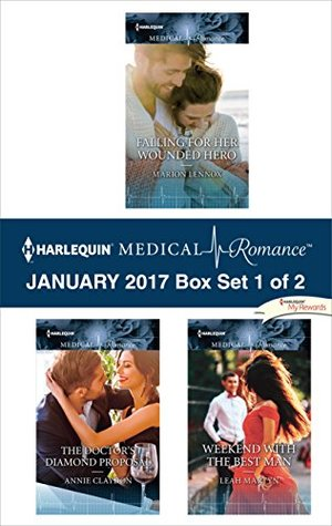 Harlequin Medical Romance January 2017 - Box Set 1 of 2: Falling for Her Wounded Hero\The Doctor's Diamond Proposal\Weekend with the Best Man