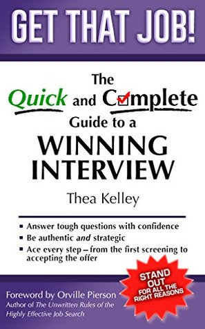Get That Job!: The Quick and Complete Guide to a Winning Interview