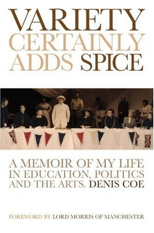 Variety Certainly Adds Spice: A Memoir of My Life in Education, Politics and the Arts