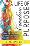 A Life of Creative Purpose: Embrace Uniqueness, Explore Boldness, Encourage Faith
