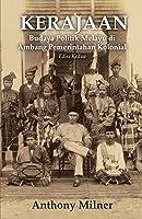Kerajaan : Budaya Politik Melayu di Ambang Pemerintahan Kolonial