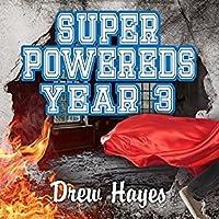 Super Powereds: Year 3 (Super Powereds, #3)