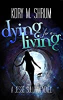 Dying for a Living (Jesse Sullivan, #1)