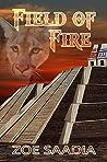 Field of Fire by Zoe Saadia