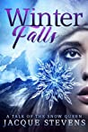 Winter Falls: A Tale of the Snow Queen (HighTower Snow Queen)