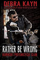 Rather Be Wrong: Ronacks Motorcycle Club