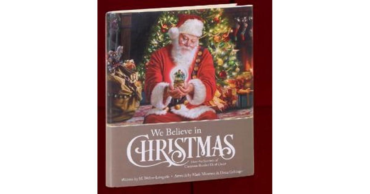 I Believe In Christmas.We Believe In Christmas By M Weber Longoria