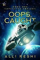 Oops, Caught (Expanding Horizon Book 1)