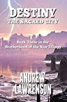 Destiny: The Sacred City (Brotherhood of the Star, #3)