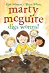 Marty McGuire Digs Worms!  (Marty McGuire #2)