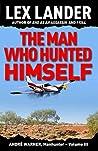 The Man Who Hunted Himself (André Warner, Manhunter #3)