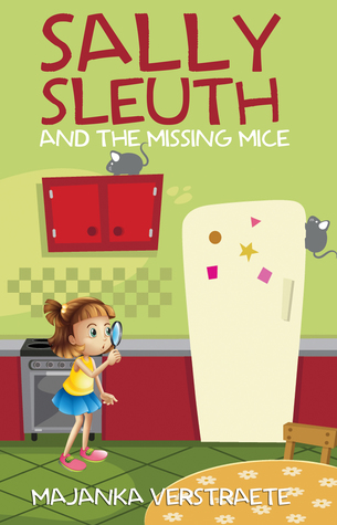 Sally Sleuth and The Missing Mice (Sally Sleuth Series, #1)