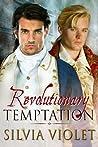 Revolutionary Temptation by Silvia Violet