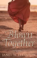 Blown Together (Southern Hearts #4)