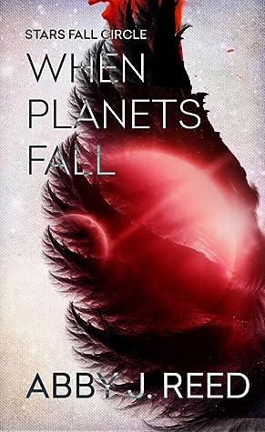 When Planets Fall (Stars Fall Circle, #1)