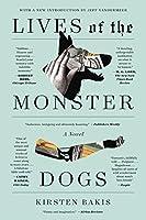 Lives of the Monster Dogs: A Novel