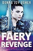 Faery Revenge (Book Three in The War Faery Trilogy)