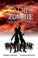 The High-Maintenance Ladies of the Zombie Apocalypse