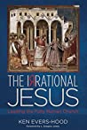 The Irrational Jesus: Leading the Fully Human Church