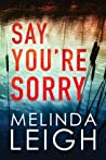 Say You're Sorry (Morgan Dane, #1)