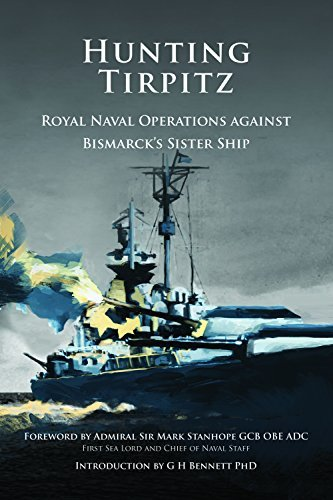 Hunting Tirpitz Royal Naval Operations against Bismarck's Sister Ship